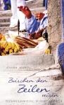 Zwischen den Zeilen reisen - Südamerika